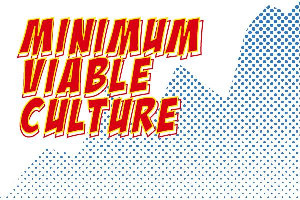 Minimum viable culture